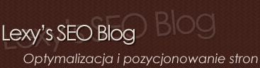Lexy's SEO blog - Optymalizacja i pozycjonowanie stron